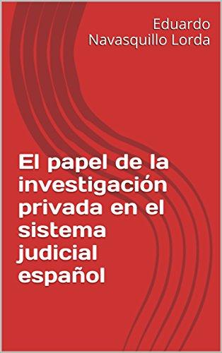 el-papel-de-la-investigacion-privada-en-el-sistema-judicial-espanol