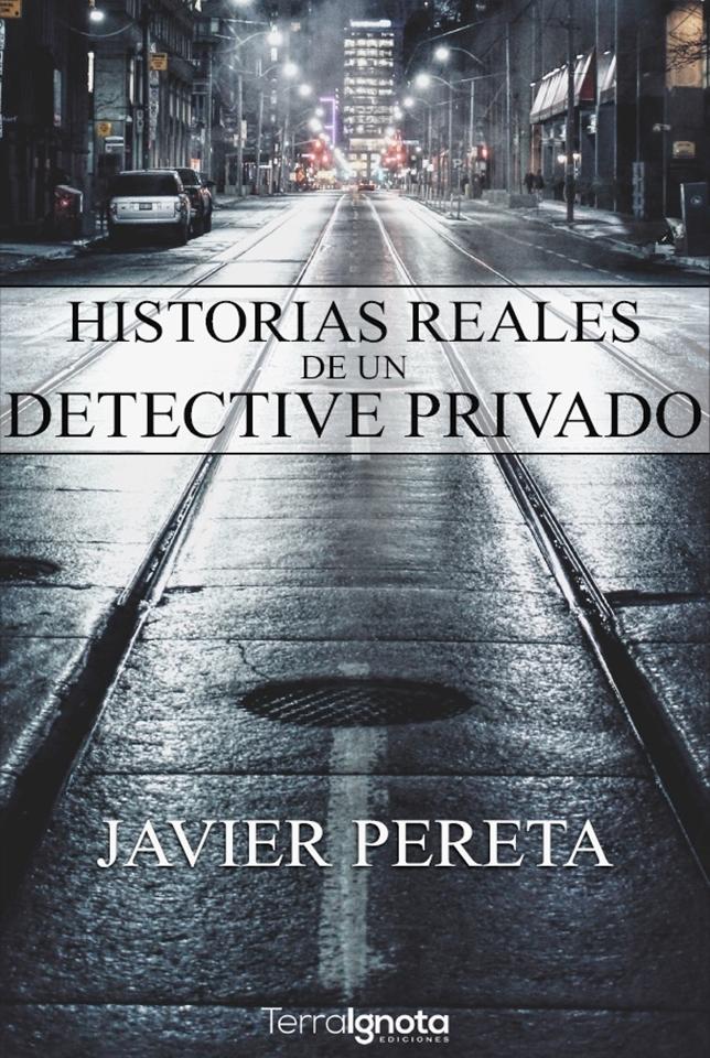 historias-reales-de-un-detective-privado-javier-pereta-portada-2